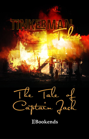 The Tale of Captain Jack - Tinkerman Tales